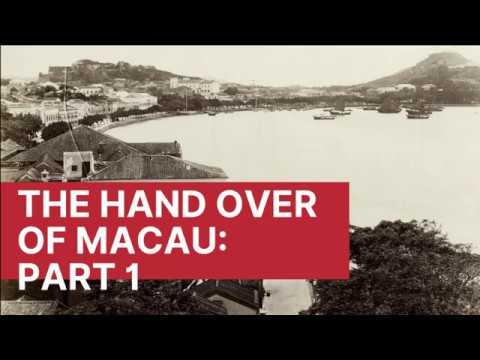 The Handover of Macau Part 1: 1500 to 1900