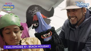 Disney Imagine That | Episode 7 | Beach Holiday | Hindi | Disney Channel