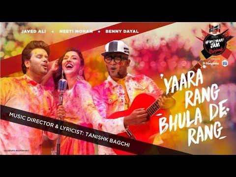Yaara Rang Bhula De Rang   Official Music Video   Javed Ali   Neeti Mohan   Benny Dayal   Tanishk B