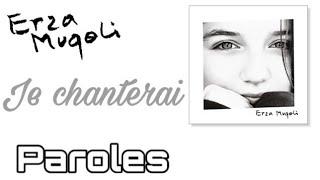 Erza Muqoli - Je chanterai (Paroles/Lyrics)