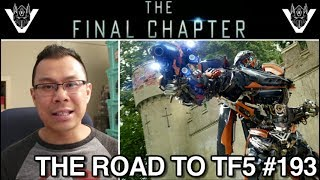Transformers The Last Knight is THE FINAL CHAPTER - [THE ROAD TO TF5 #193]