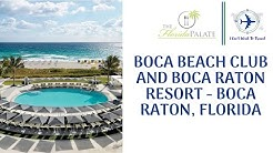 Boca Beach Club and Boca Raton Resort - Boca Raton, Florida