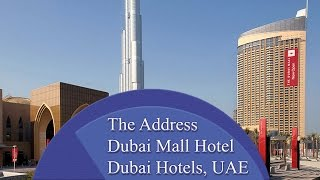 The Address, Dubai Mall Hotel - Dubai Hotels, UAE