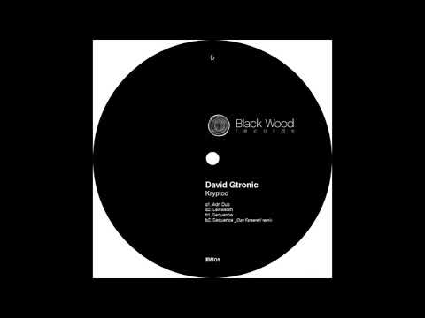 David Gtronic - Sequence [Black Wood Records]