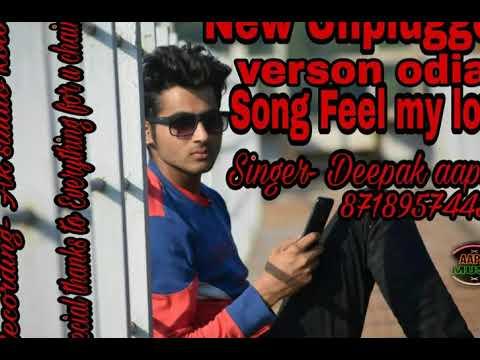 feel my love || unplugged sambalpuri  song || New version ||heart touching 100% u will cry