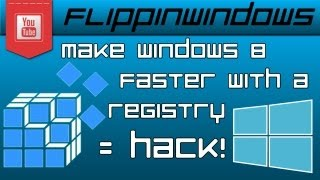 Windows 8 | Registry Hacks to make Windows 8 Faster