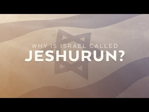 Why Is Israel Called Jeshurun?