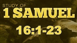 1 Samuel 16 Bible Study - Calvary Chapel Deerfield Beach