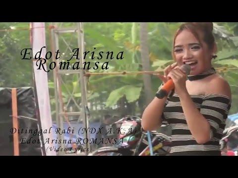 Ditinggal Rabi (NDX A.K.A) Edot Arisna ROMANSA (Video Lyrics)