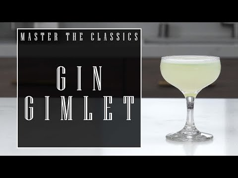 Master The Classics: Gin Gimlet