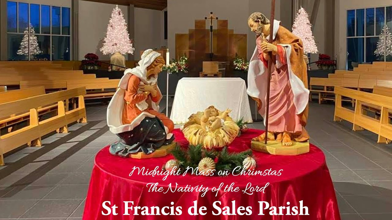 2021 Christmas Midnight Mass Forney Dec 25 Midnight Mass For The Nativity Of The Lord St Francis De Sales Morgantown Wv Youtube