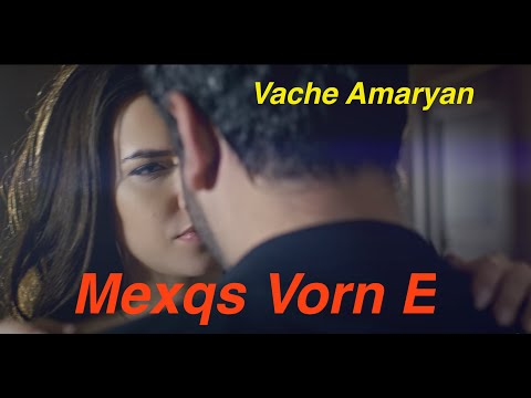 Vache Amaryan - Mexqs Vorn E // New 2020 // 4K