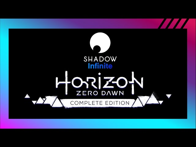HORIZON ZERO DAWN - 4K - SHADOW INFINITE