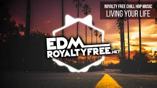 Free Download No Copyright Chill Hop Music   Living Your Life