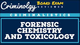 Forensic Chemistry and Toxicology; CRIMINOLOGY BOARD EXAM REVIEW [Audio Reviewer]