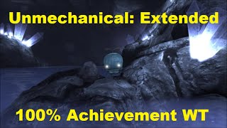 Unmechanical: Extended - 100% Achievement / Trophy Walkthrough and Longplay