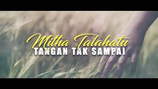 Mitha Talahatu   Tangan Tak Sampai   Rinto Harahap Subtitle Lyric