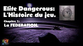 Elite Dangerous 2.3. FR. Elite Story. Chapitre 1. Histoire de la fédération.