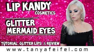 Lip Kandy Cosmetics | Ramsey Aguilera | Glitter Mermaid Eyes | Tutorial & Review | Tanya Feifel