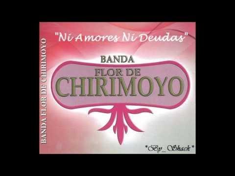 """que-te-ha-dado-esa-mujer---banda-flor-de-chirimoyo-2013-(cd-""""ni-amores-ni-deudas"""")"""