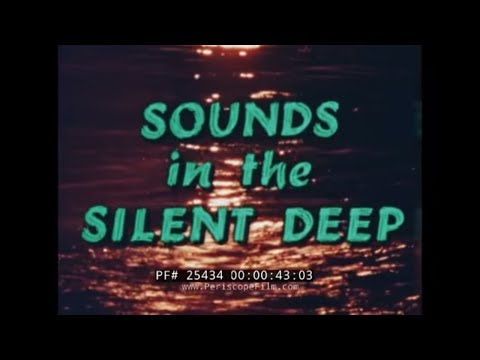 SOUNDS IN THE SILENT DEEP  HYDROPHONES  UNDERWATER SOUND DOCUMENTARY 25434