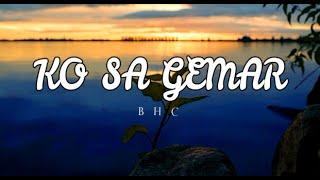 B C H - Ko Sa Gemar