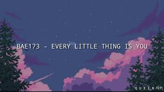 Download BAE173 - EVERY LITTLE THING IS YOU EASY LYRICS