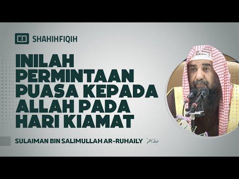 Inilah Permintaan Puasa Kepada Allah Pada Hari Kiamat - Syaikh Sulaiman Ar-Ruhaily #nasehatulama