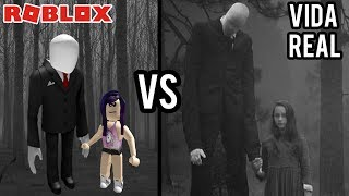 ROBLOX VS LA VIDA REAL: SLENDERMAN