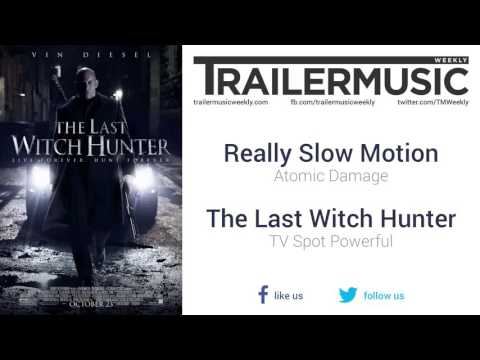 The Last Witch Hunter - TV Spot Powerful Exclusive Music (Really Slow Motion - Atomic Damage)