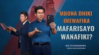 """""""Mji Utaangushwa"""" (2) - Mbona Dhiki Imewafika Mafarisayo Wanafiki?"""