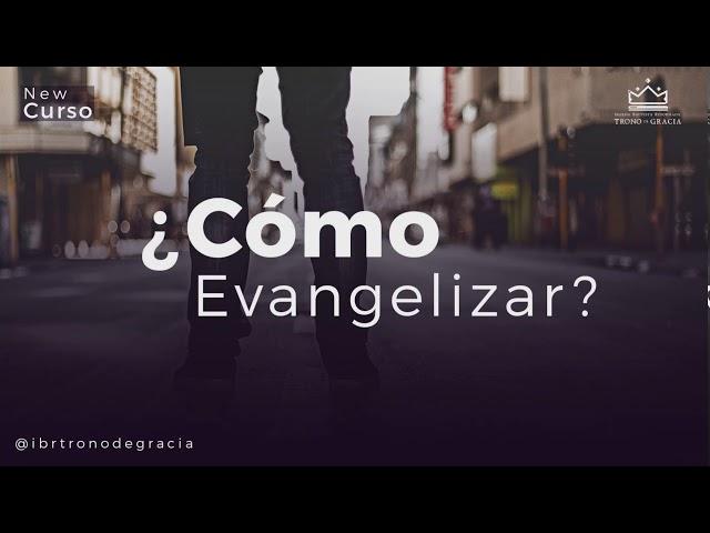 Curso de Evangelismo / Parte 1 / Ps. Plinio Orozco