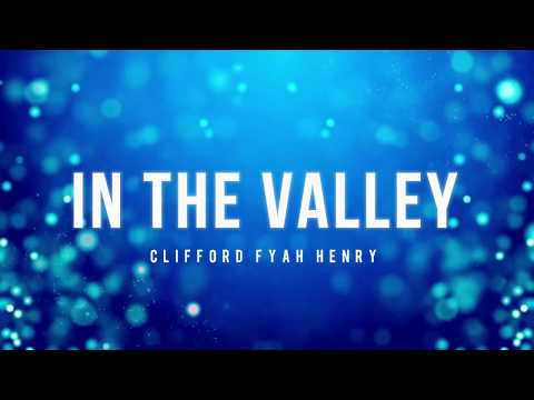 In The Valley- He Restoreth My Soul - Clifford Fyah Henry