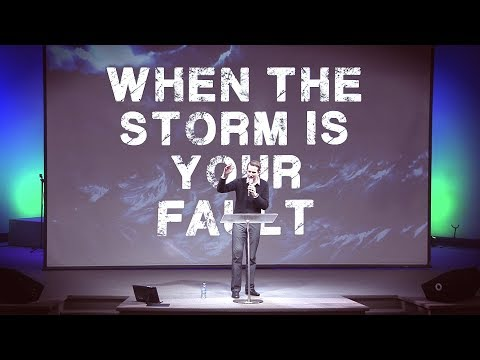 """When the Storm is Your Fault"" – Matt Woodward"