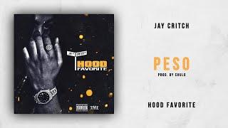 Jay Critch - Peso (Hood Favorite)