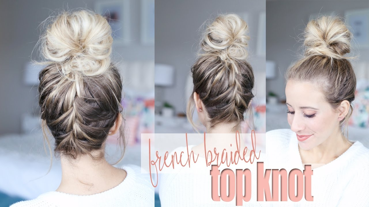 How To French Braid Into A Top Knot