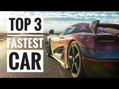 TOP 3 FASTEST CARS 2018