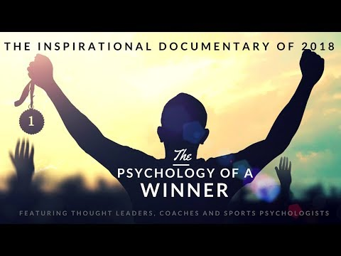 The Psychology of a Winner 2018 DOCUMENTARY on peak performance and sports psychology