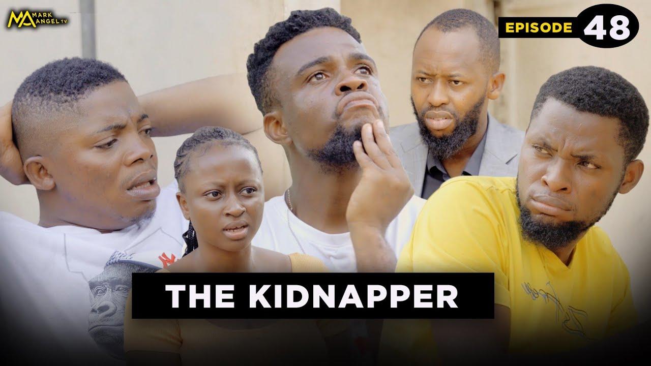 THE KIDNAPPER - EPISODE 48 | Mark Angel Tv ( CARETAKER SERIES)