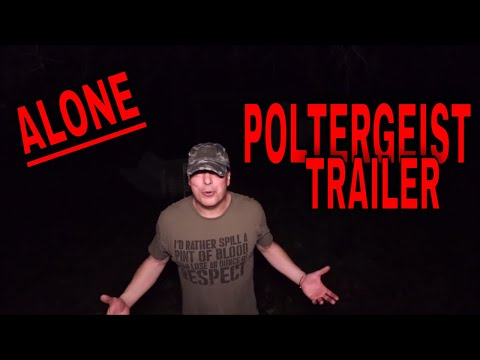 "(30 Minute ALONE Challenge) ""POLTERGEIST TRAILER"" WHO OR WHAT IS OUTSIDE WAITING"