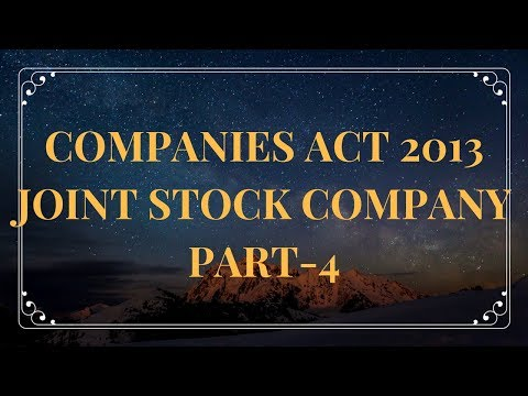 Companies Act 2013 (Joint Stock Company) Part-4