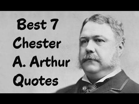Best 7 Chester A. Arthur Quotes - The 21st President of the United States