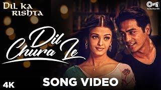 Dil Chura Le Song Video - Dil Ka Rishta | Alka Yagnik & Kumar Sanu | Arjun Rampal, Aishwarya Rai