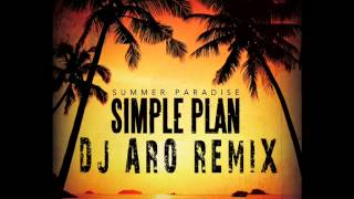 simple plan feat sean paul summer paradise dj aro remix