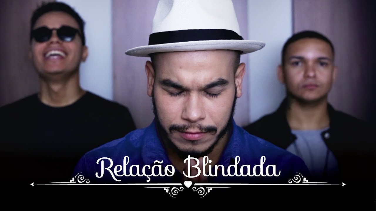 Trilogia Relacao Blindada Clipe Oficial Youtube