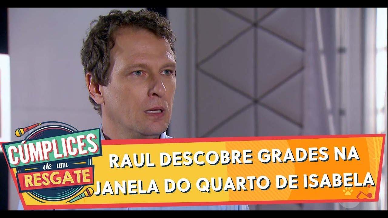 Raul descobre grades na janela do quarto de Isabela | Cúmplices de Um Resgate (22/01/20)