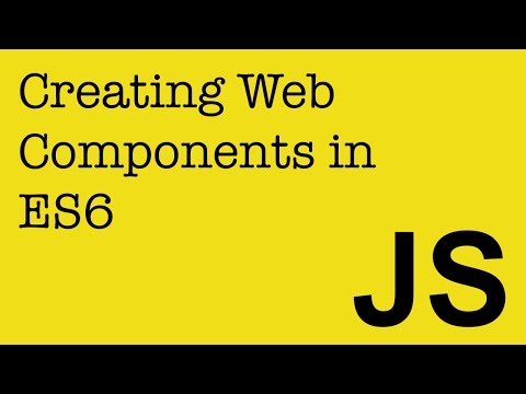 Creating Web Components in JavaScript (ES6) to use in your A