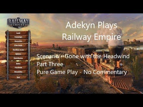 Railway Empire Scenario Gone with the Headwind Part Three