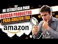 COMO BUSCO YO PRODUCTOS PARA AMAZON FBA - Mi estrategia