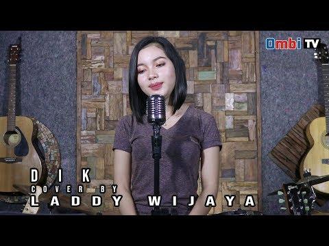 DIK ( Wali ) Cover By Laddy Wijaya
